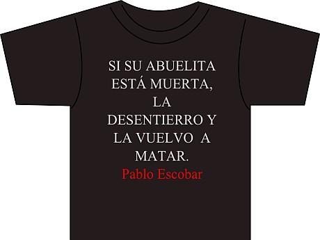 Quilpueíno la rompe con poleras con frases de Pablo Escobar ... 8520dee15714f